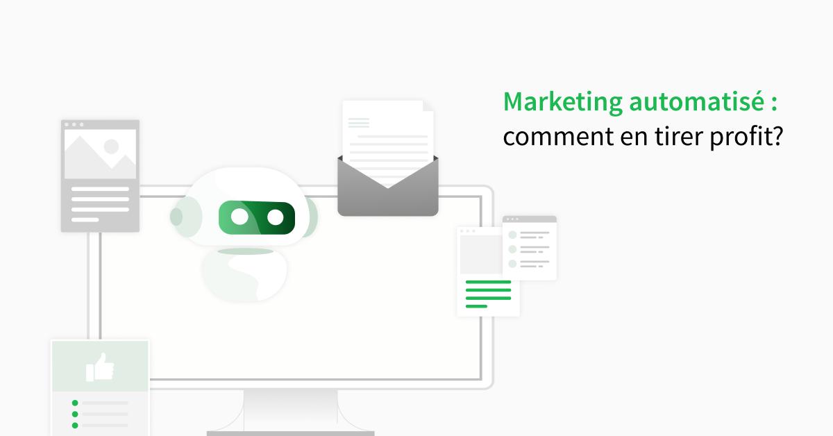 Le marketing automatisé : comment en tirer profit?